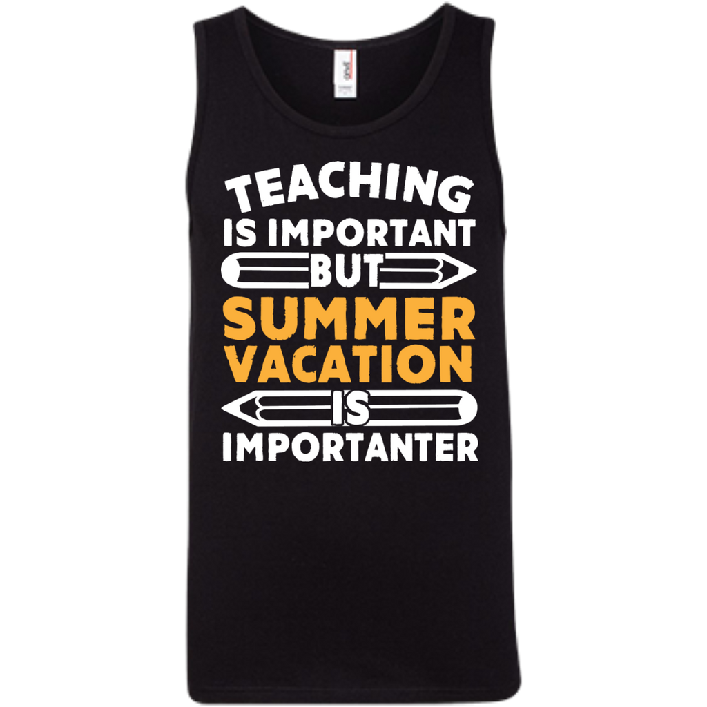 Teaching is important but Summer vacation is importanter  Ringspun Cotton Tank Top - TeachersLoungeShop - 1