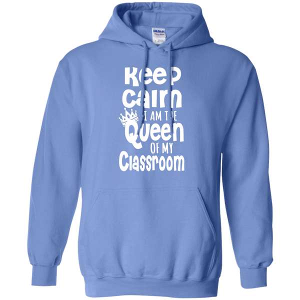 Keep Calm I am the Queen of My Classroom Pullover Hoodie 8 oz - TeachersLoungeShop - 4