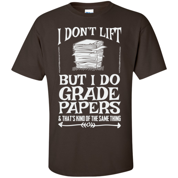I Dont Lift But I Do Grade Papers  Cotton T-Shirt - TeachersLoungeShop - 7