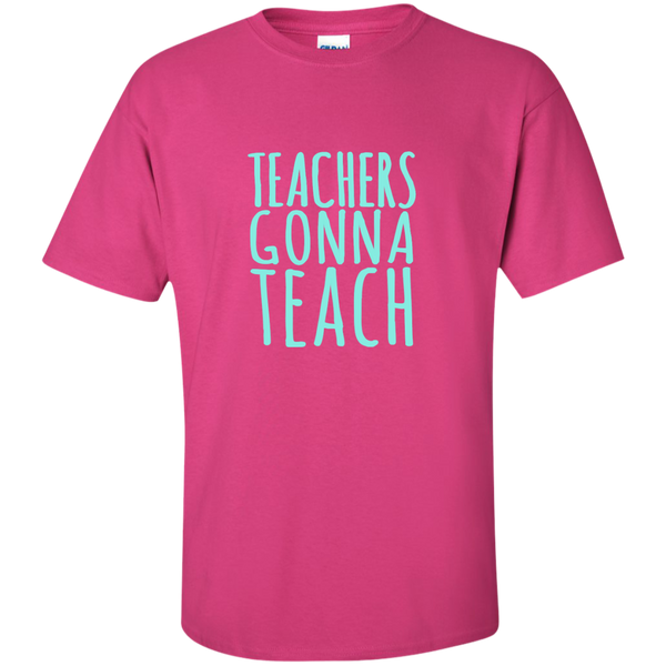 Teachers Gonna Teach Cotton T-Shirt - TeachersLoungeShop - 11