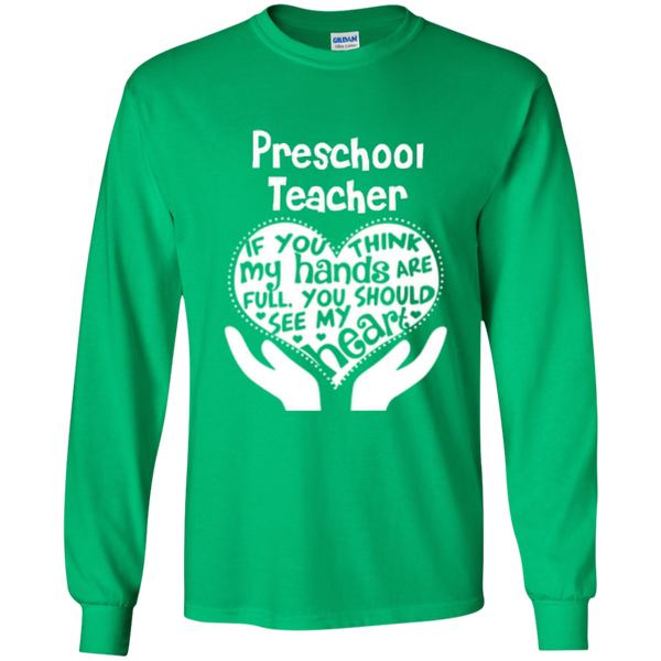 Preschool Teacher If You Think My Hands Are Full You Should See My Heart LS Ultra Cotton Tshirt - TeachersLoungeShop - 2