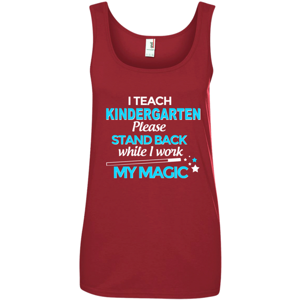 I Teach Kindergarten Please Stand Back While I Work My MagicLadies' 100% Ringspun Cotton Tank Top - TeachersLoungeShop - 3