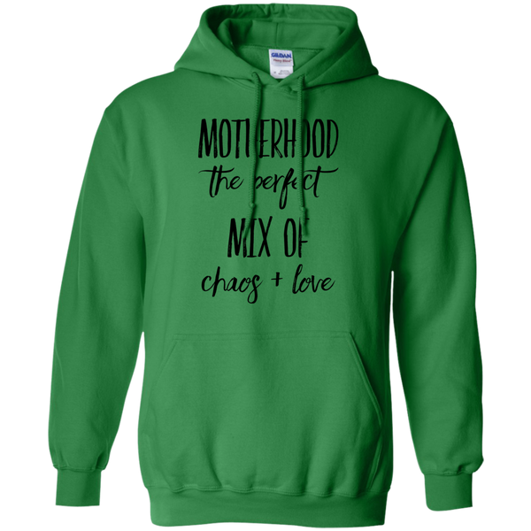 Motherhood The perfect mix of chaos  & love   Hoodie