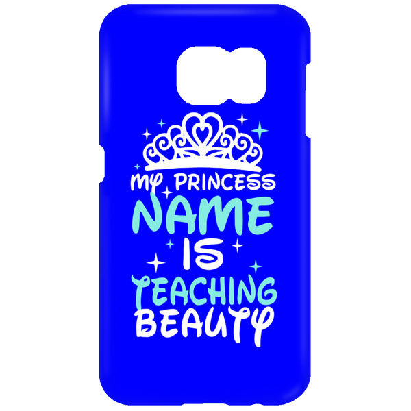 My Princess Name is Teaching Beauty Mobile Samsung Galaxy S7 Phone Case - TeachersLoungeShop - 3