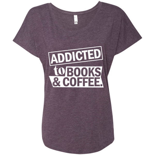 Addicted to Books and Coffee Next Level Ladies Triblend Dolman Sleeve - TeachersLoungeShop - 7