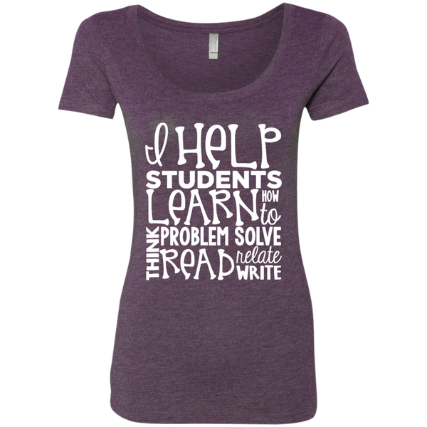 I Help Students Learn Think Problem Solve Read Relate Write Next Level Ladies Triblend Scoop - TeachersLoungeShop - 4