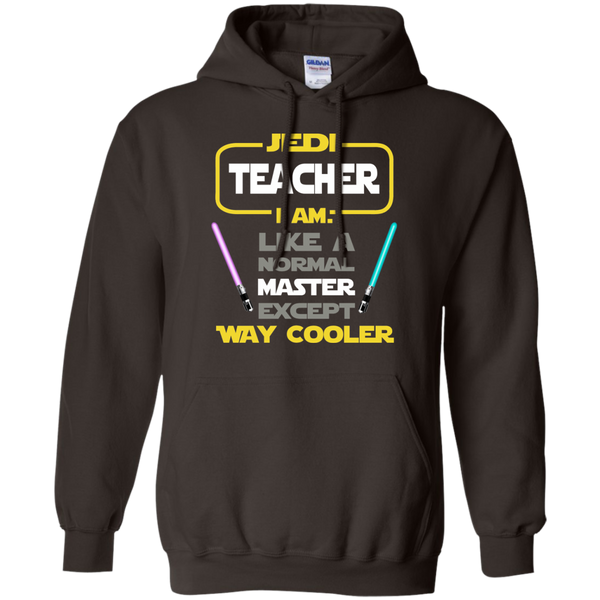 Jedi Teacher I Am Like a Normal Master Except Way Cooler Pullover Hoodie 8 oz - TeachersLoungeShop - 4