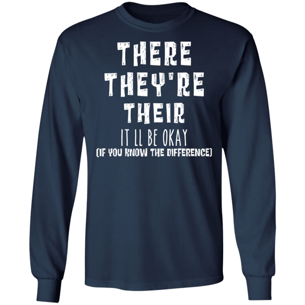 There They're Their It'll be okay LS Ultra Cotton T-Shirt