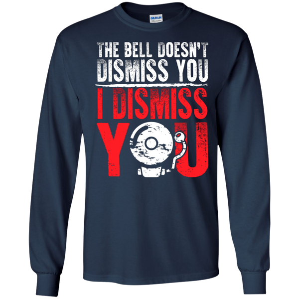 The Bell Doesn't Dismiss you I dismiss you Ultra Cotton Tshirt - TeachersLoungeShop - 9