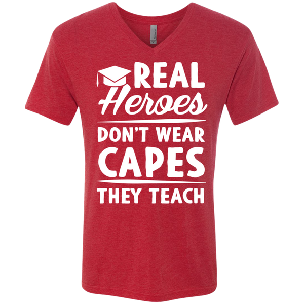 Real Heroes Dont wear capes They Teach  Men's Next Level Triblend V-Neck Tee - TeachersLoungeShop - 3