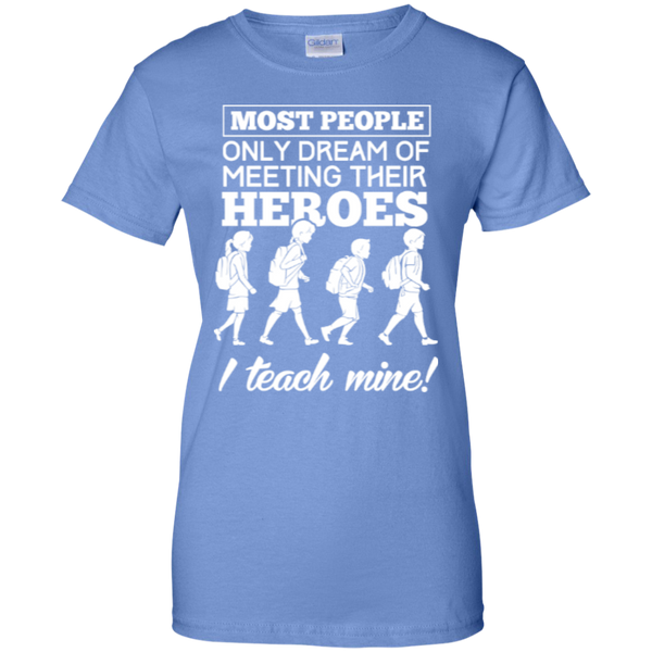 Most people only dream of meeting their heroes i teach mine   Custom 100% Cotton T-Shirt - TeachersLoungeShop - 6