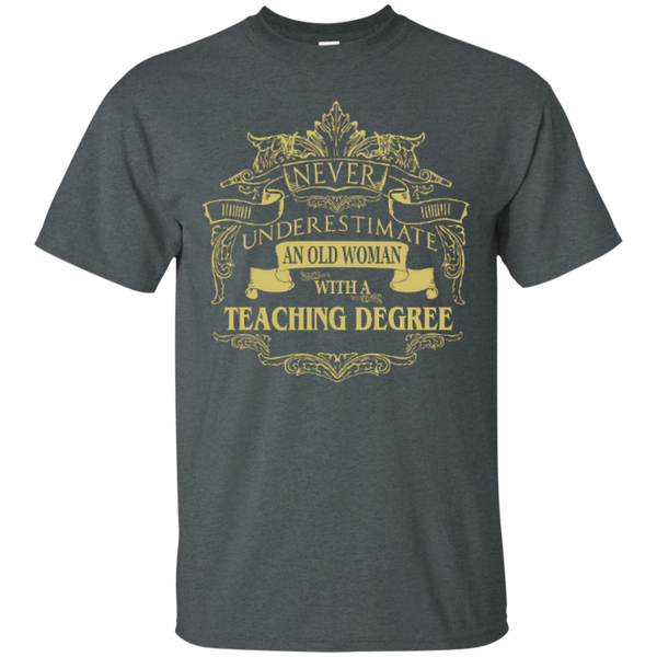 Never Underestimate An Old Woman With A Teaching Degree Cotton T-Shirt - TeachersLoungeShop - 5