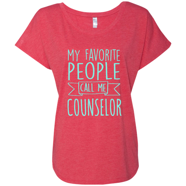 My Favorite People call Me Counselor Next Level Ladies Triblend Dolman Sleeve - TeachersLoungeShop - 7