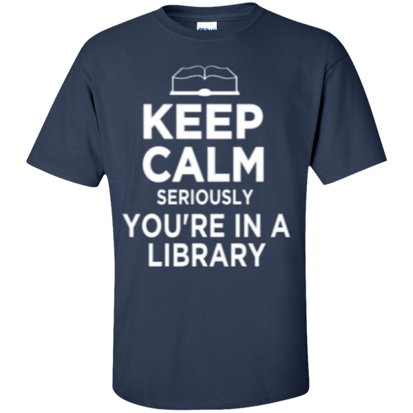 Keep Calm Seriously You're in a Library - TeachersLoungeShop - 1