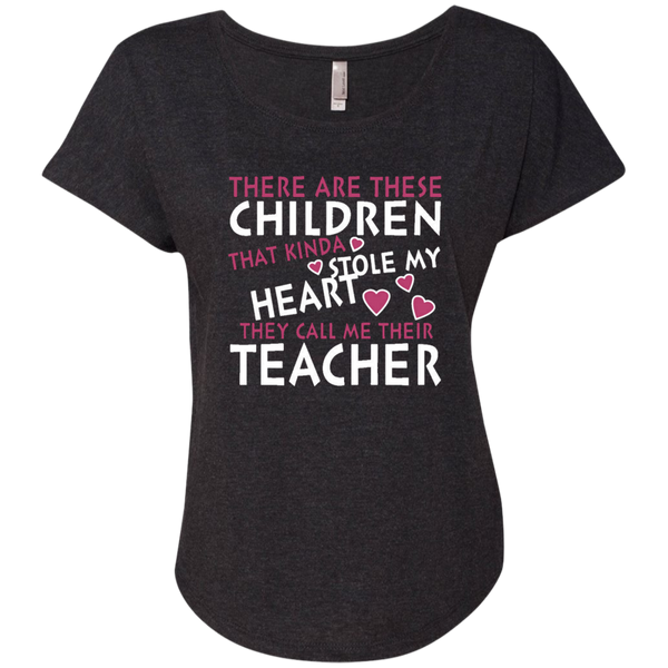 There are these Children that Kinda Stole My Heart They call Me Their Teacher Next Level Ladies Triblend Dolman Sleeve - TeachersLoungeShop - 5