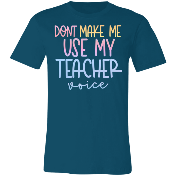 Don't make use my Teacher voice  Short-Sleeve T-Shirt