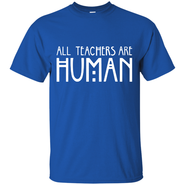 All Teachers Are Human Cotton T-Shirt - TeachersLoungeShop - 4