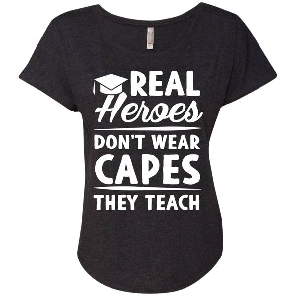 Real Heroes Dont wear capes They Teach  Next Level Ladies Triblend Dolman Sleeve - TeachersLoungeShop - 4