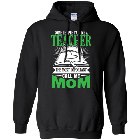 Some people call me a Teacher the most important call me MOM Hoodie - TeachersLoungeShop - 1
