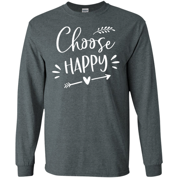 Choose Happy  LS   T-Shirt
