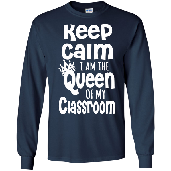 Keep Calm I am the Queen of My Classroom LS Cotton Tshirt - TeachersLoungeShop - 6