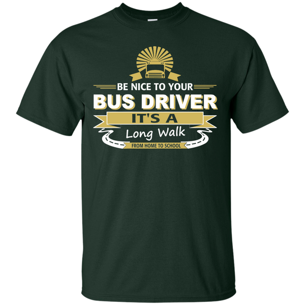 Be Nice to your Bus Driver It's a Long Walk from Home to School Cotton T-Shirt - TeachersLoungeShop - 2
