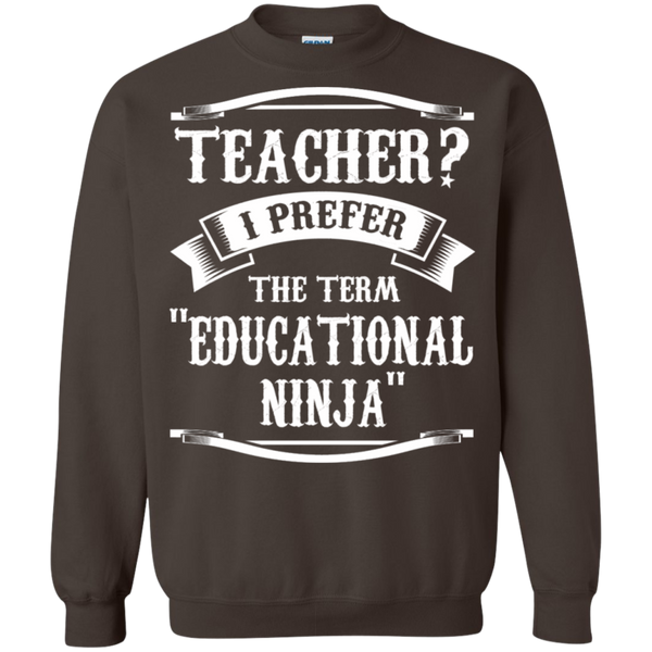 Teacher i Prefer the term Educational Ninja   Crewneck Pullover Sweatshirt  8 oz - TeachersLoungeShop - 7