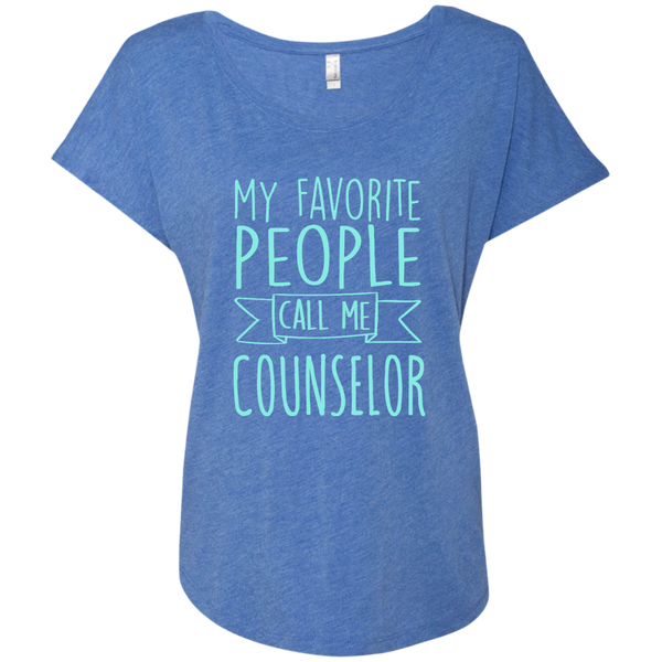 My Favorite People call Me Counselor Next Level Ladies Triblend Dolman Sleeve - TeachersLoungeShop - 8