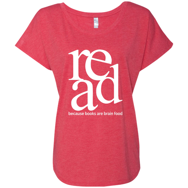 Read Because Books Are Brain Food Next Level Ladies Triblend Dolman Sleeve - TeachersLoungeShop - 7