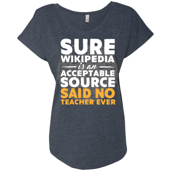 Sure Wikipedia is an Acceptable Source Said NO Teacher Ever next Level Ladies Triblend Dolman Sleeve - TeachersLoungeShop - 5