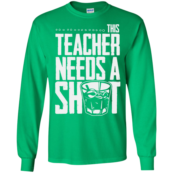 This Teacher needs a Shot  LS Ultra Cotton Tshirt - TeachersLoungeShop - 9