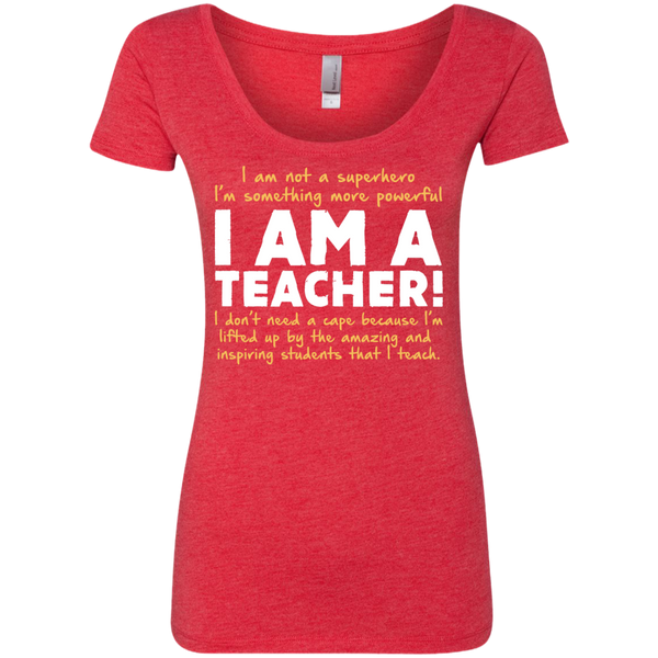 I am not a superhero I'm something more powerful I am a Teacher  Ladies Triblend Scoop - TeachersLoungeShop - 5