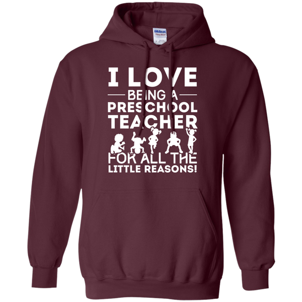 I Love being a Preschool Teacher for all the little reason  Hoodie 8 oz - TeachersLoungeShop - 8