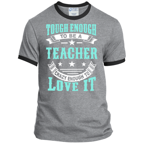 Tough Enough to be a Teacher Crazy Enough to Love It Ringer Tee - TeachersLoungeShop - 2