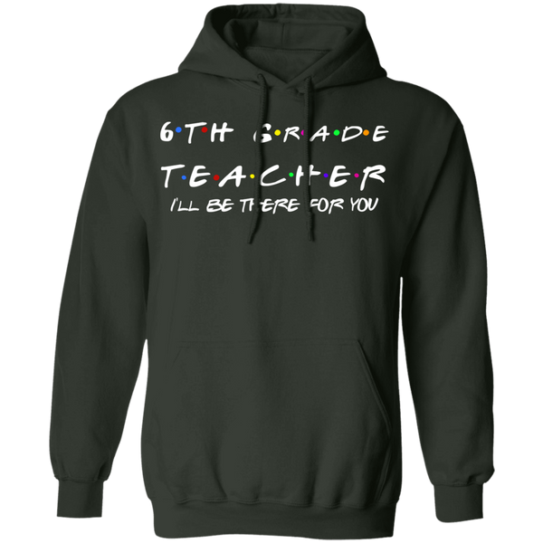 6th Grade Teacher . Pullover Hoodie 8 oz.
