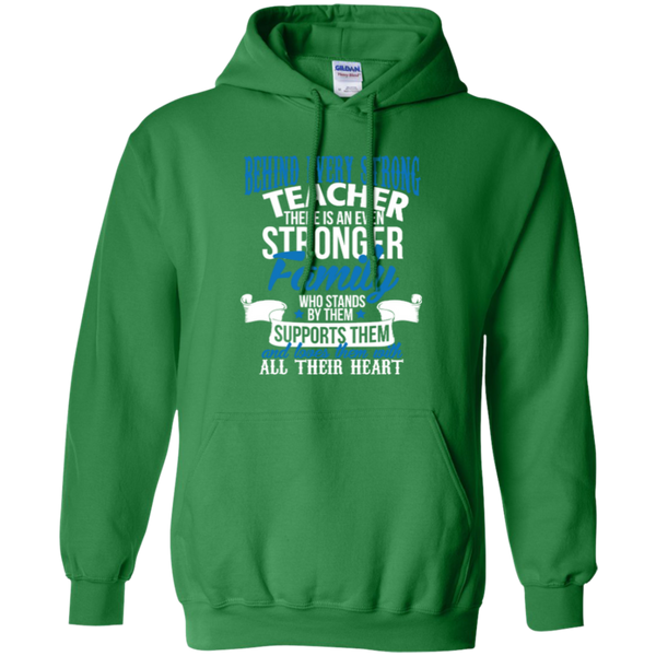 Behind Every Strong Teacher There Is An Even Stronger Family Pullover Hoodie 8 oz - TeachersLoungeShop - 8