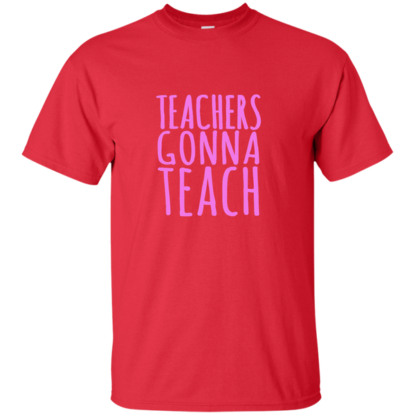 Teachers Gonna Teach Cotton T-Shirt - TeachersLoungeShop - 7