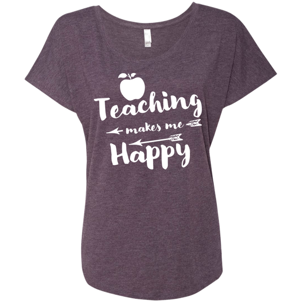 Teaching makes me Happy  Next  Level Ladies Triblend Dolman Sleeve - TeachersLoungeShop - 6