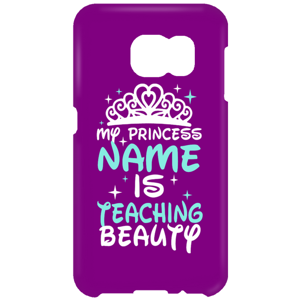 My Princess Name is Teaching Beauty Mobile Samsung Galaxy S6 Clip - TeachersLoungeShop - 2