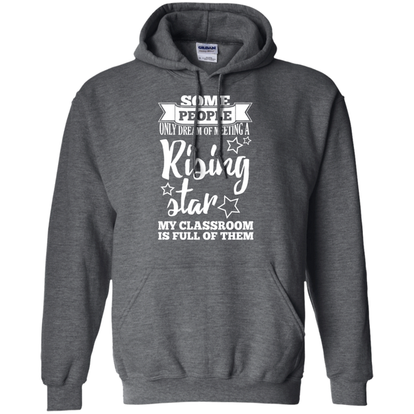 Some people only dream of meeting a rising star Hoodie 8 oz - TeachersLoungeShop - 4