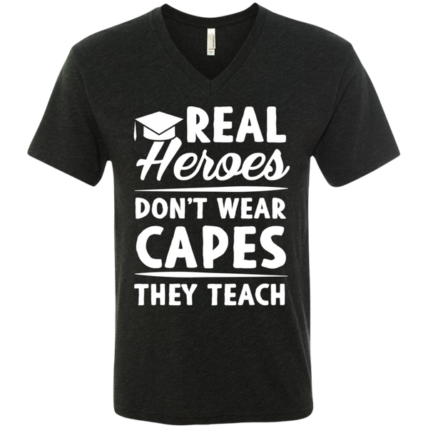 Real Heroes Dont wear capes They Teach  Men's Next Level Triblend V-Neck Tee - TeachersLoungeShop - 1