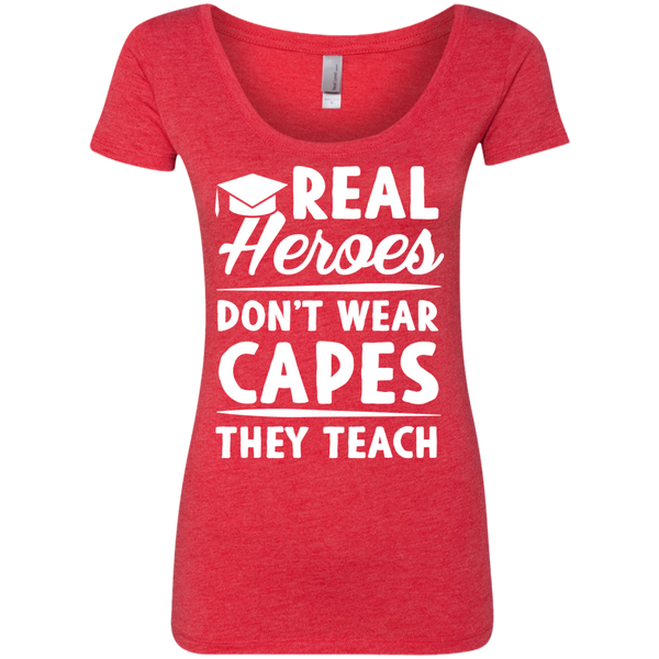 Real Heroes Dont wear capes They Teach  Next Level Ladies Triblend Scoop - TeachersLoungeShop - 4