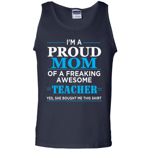 I'm a Proud Mom of a Freaking Awesome Teacher 100% Cotton Tank Top - TeachersLoungeShop - 2