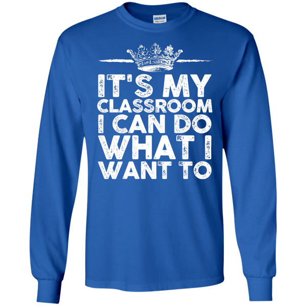 It's My Classroom I can do what i want to  Ultra Cotton Tshirt - TeachersLoungeShop - 9