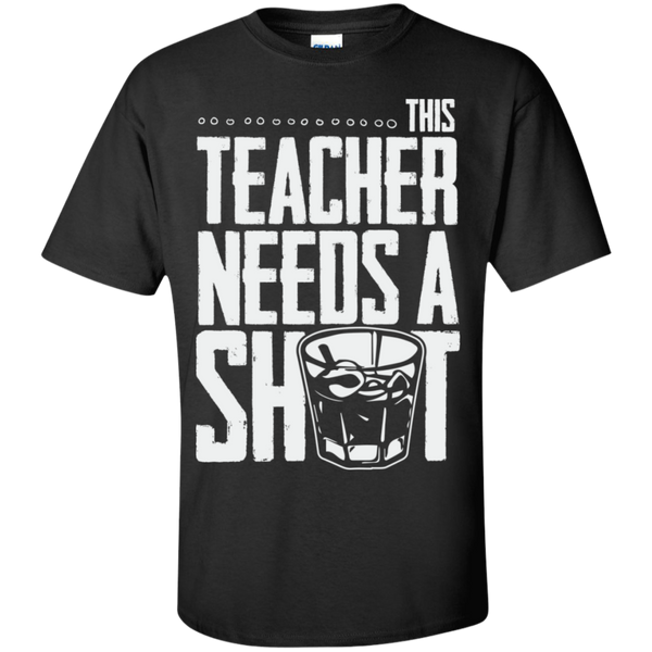 This Teacher needs a Shot  Cotton T-Shirt - TeachersLoungeShop - 1