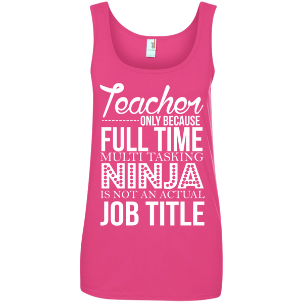 Teacher only Because Full Time Multi Tasking Ninja is not an actual Job Title' 100% Ringspun Cotton Tank Top - TeachersLoungeShop - 2