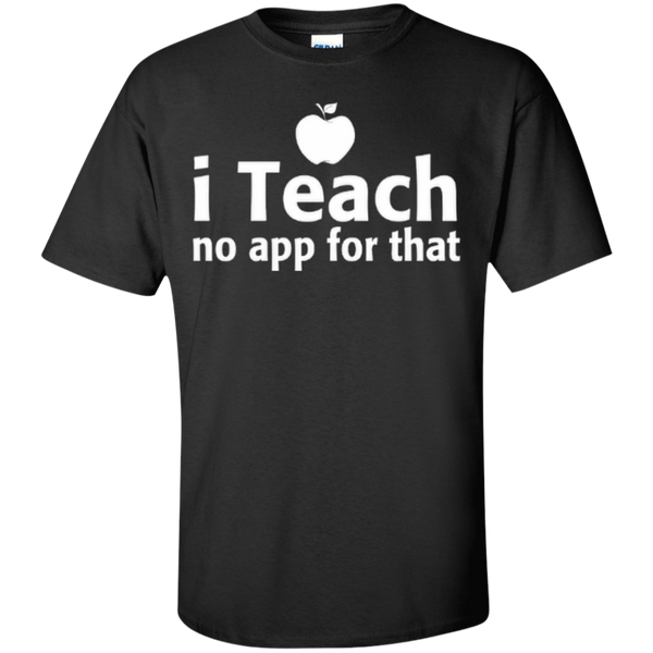 I Teach No App For That Teacher T-shirt Hoodie - TeachersLoungeShop - 1