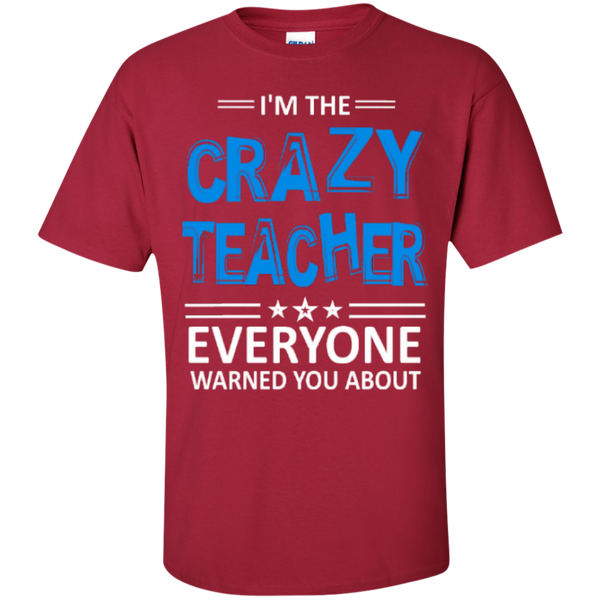 I am the Crazy Teacher everyone Warned you about  T-Shirt - TeachersLoungeShop - 7