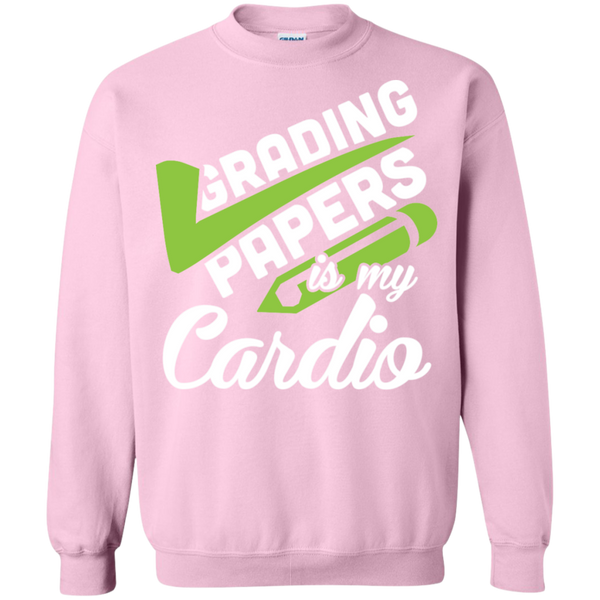 Grading papers is my cardio   Crewneck Pullover Sweatshirt  8 oz - TeachersLoungeShop - 12