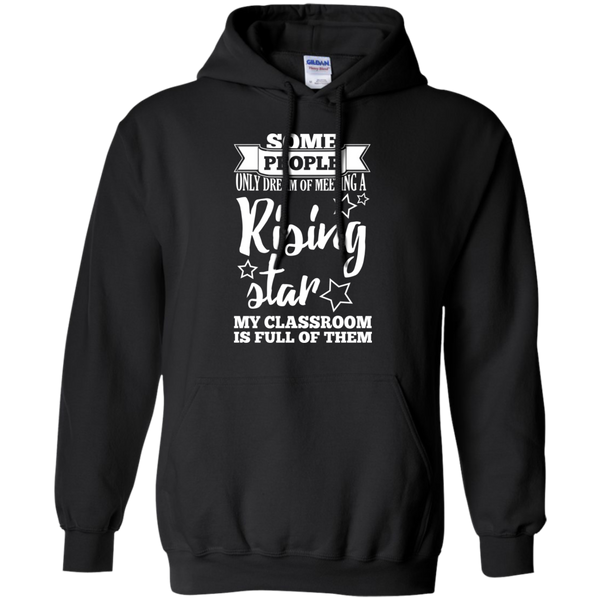 Some people only dream of meeting a rising star Hoodie 8 oz - TeachersLoungeShop - 1
